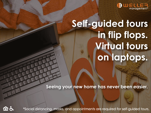 Self-guided tours in flip flops. Virtual tours on laptops. Seeing your new home has never been easier. *Social distancing, masks, and appointments are required for self-guided tours.